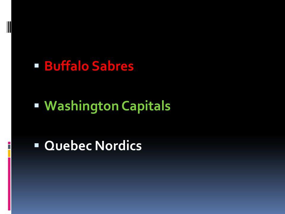 Buffalo Sabres Washington Capitals Quebec Nordics