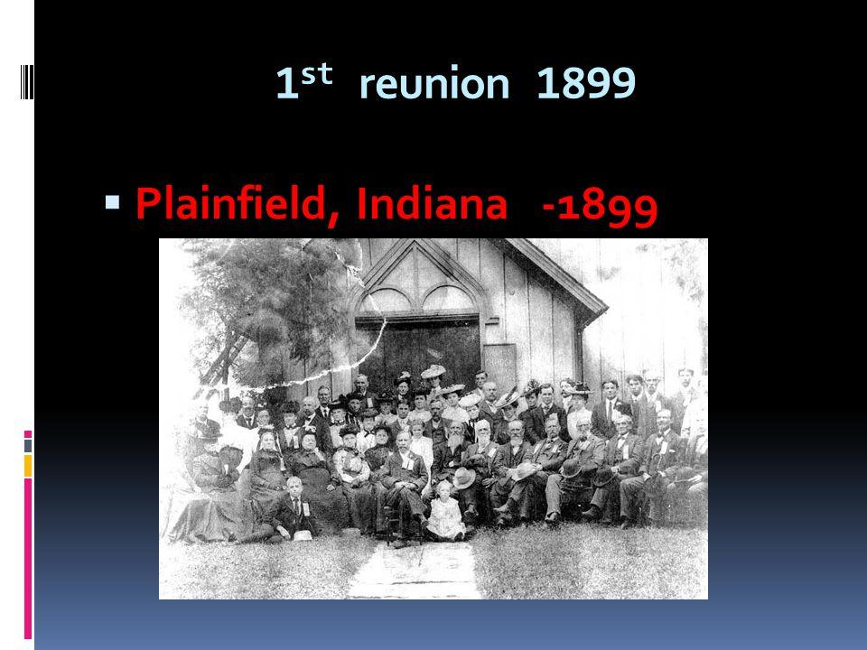 1 st reunion 1899 Plainfield, Indiana -1899