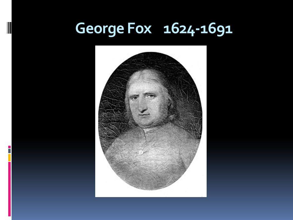 George Fox 1624-1691