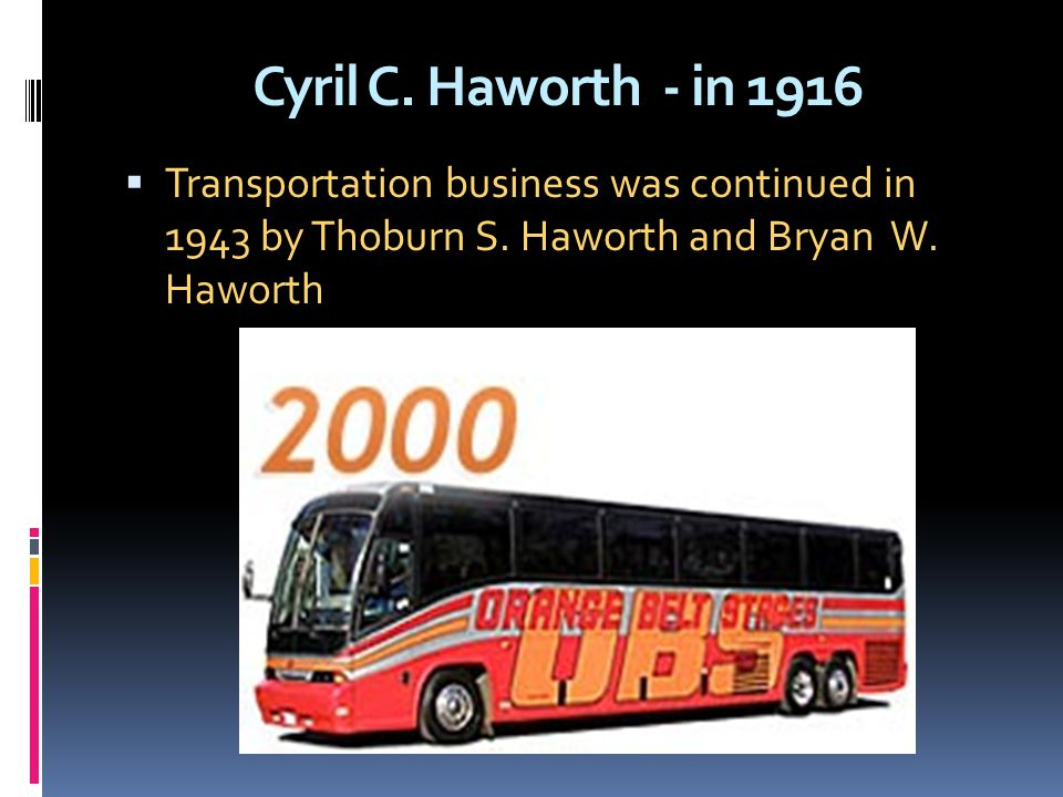 Cyril C. Haworth - in 1916 Transportation business was continued in 1943 by Thoburn S. Haworth and Bryan W. Haworth