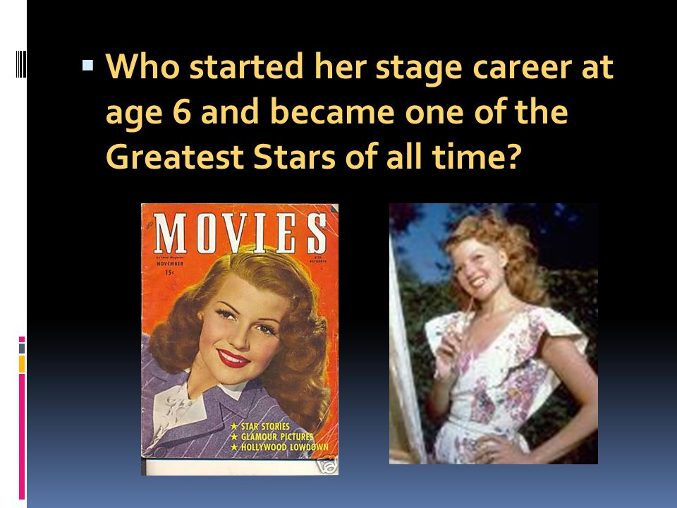 Who started her stage career at age 6 and became one of the Greatest Stars of all time?
