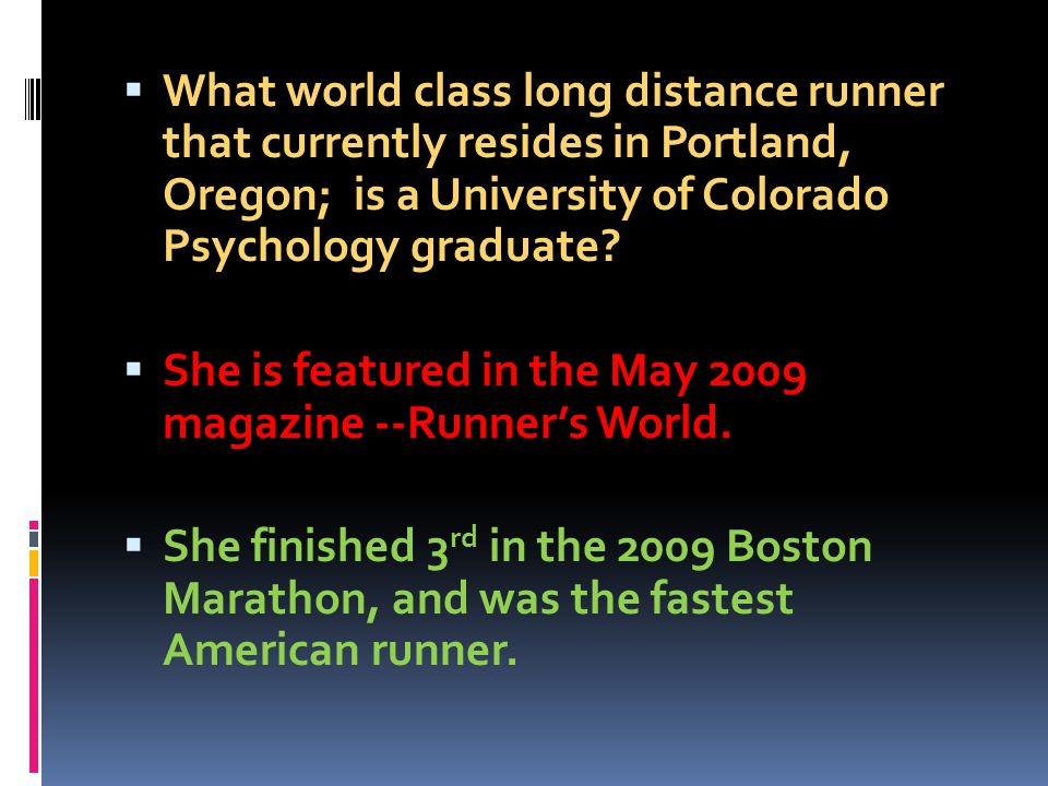 What world class long distance runner that currently resides in Portland, Oregon; is a University of Colorado Psychology graduate? She is featured in