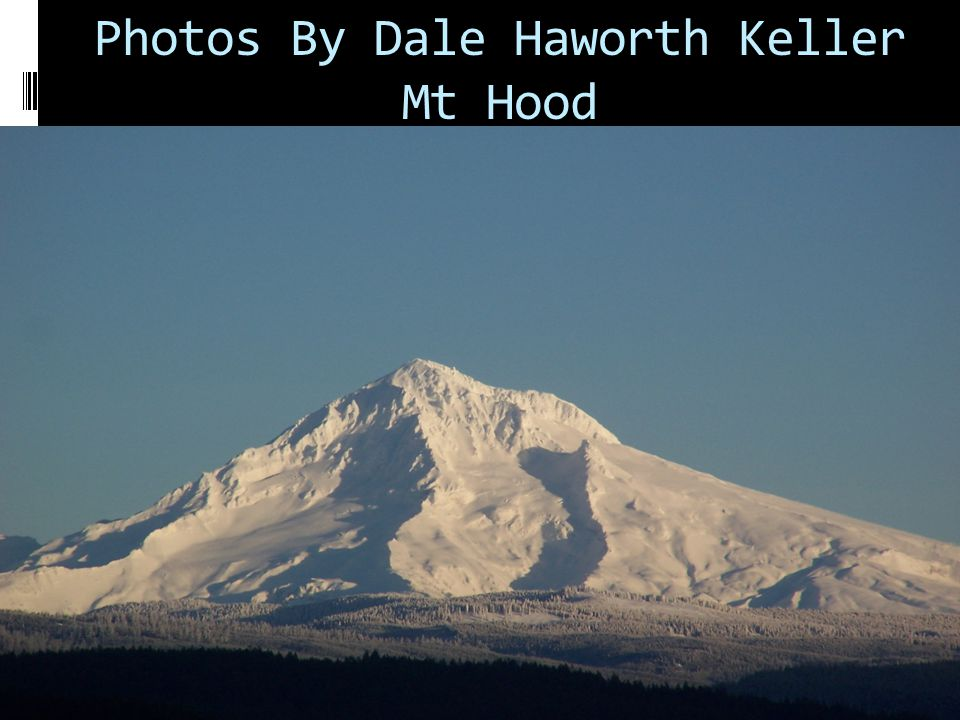 Photos By Dale Haworth Keller Mt Hood