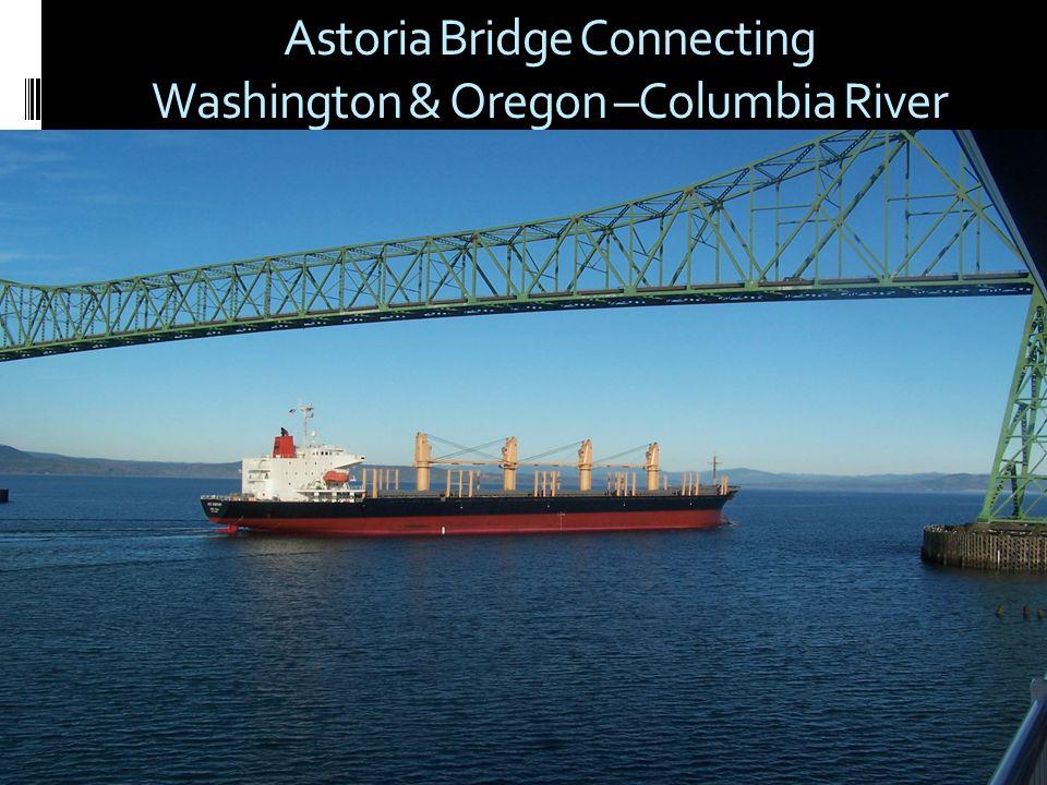 Astoria Bridge Connecting Washington & Oregon –Columbia River