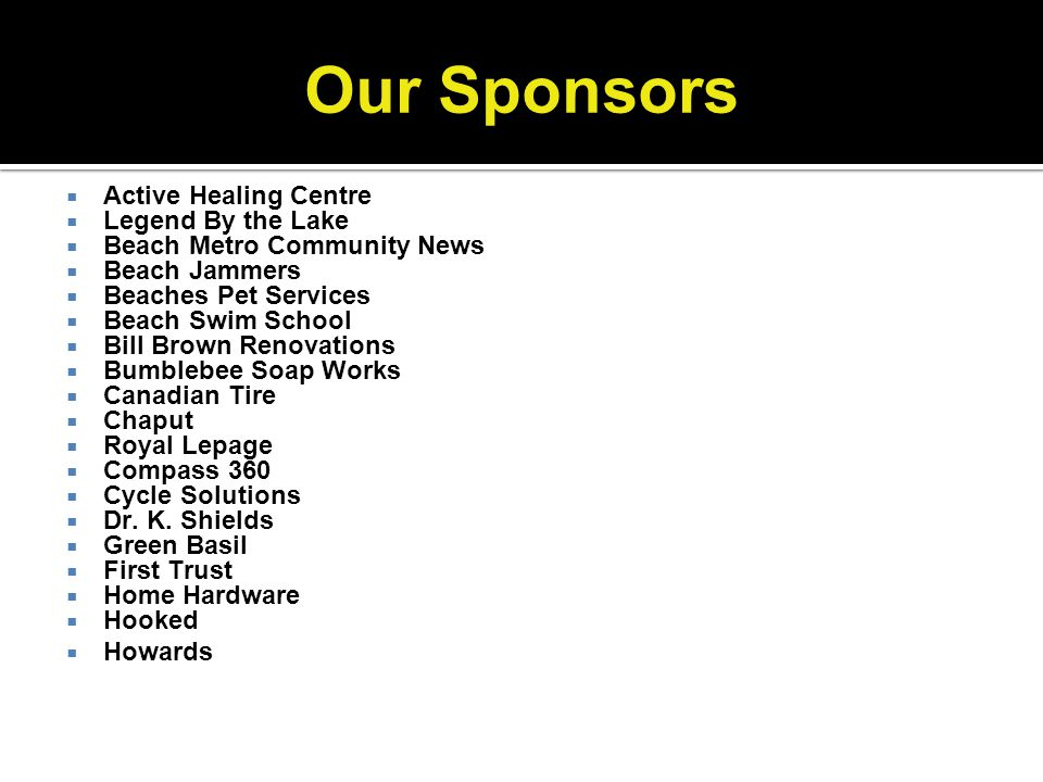 Our Sponsors Active Healing Centre Legend By the Lake Beach Metro Community News Beach Jammers Beaches Pet Services Beach Swim School Bill Brown Renov