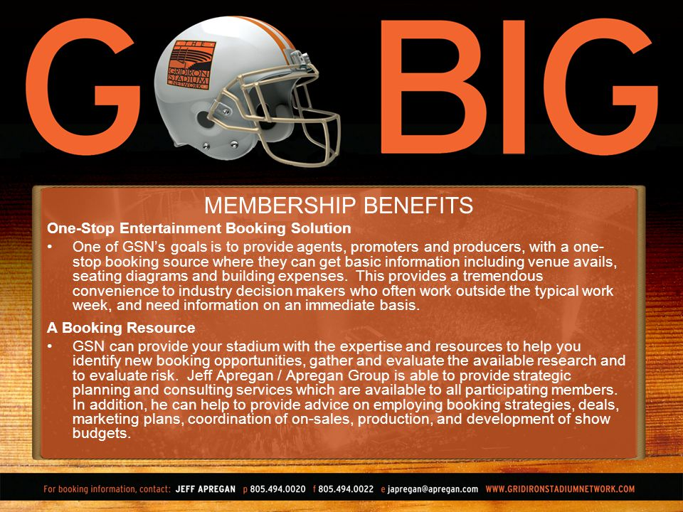 MEMBERSHIP BENEFITS One-Stop Entertainment Booking Solution One of GSNs goals is to provide agents, promoters and producers, with a one- stop booking source where they can get basic information including venue avails, seating diagrams and building expenses.
