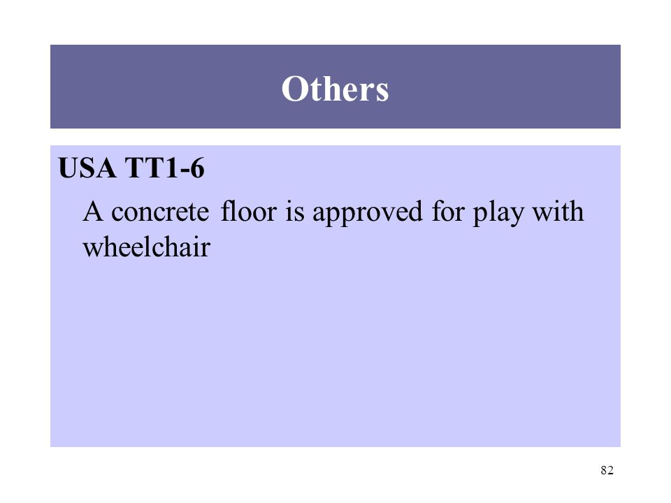 82 Others USA TT1-6 A concrete floor is approved for play with wheelchair