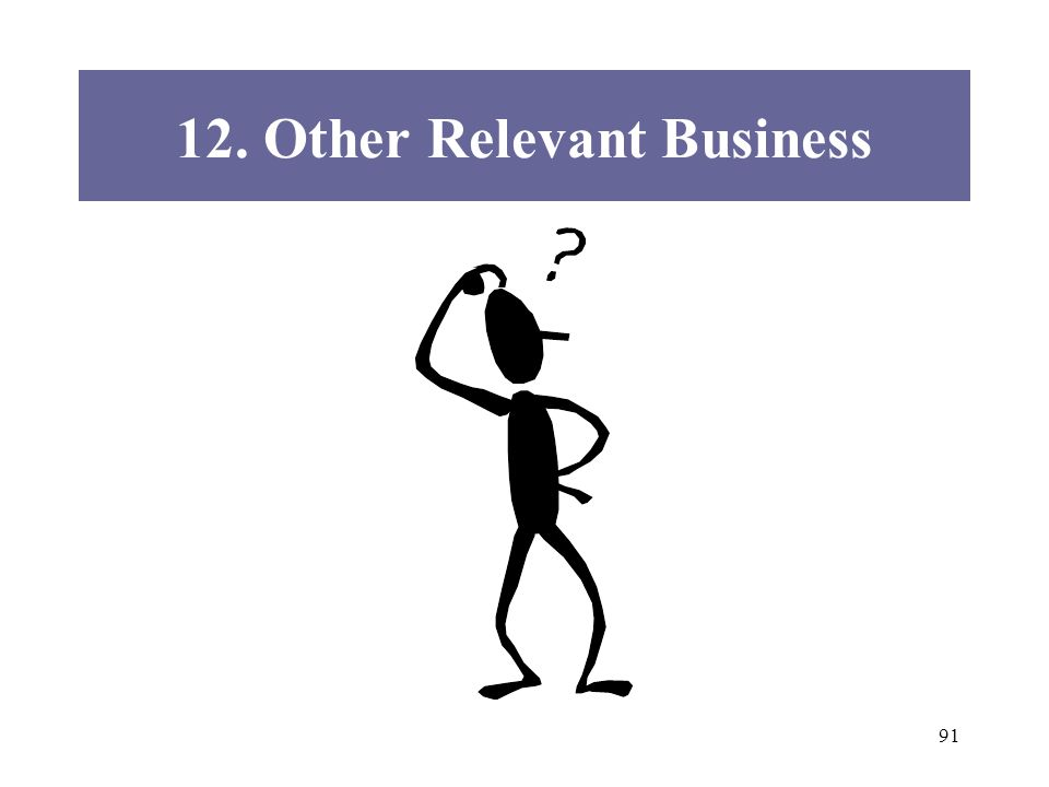 91 12. Other Relevant Business