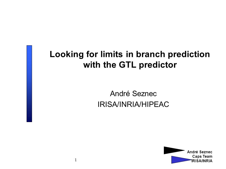 André Seznec Caps Team Irisa 22 Geometric History Length predictors and limits on branch prediction Unlimited budget, huge number of components GEHL is more accurate than TAGE Very old correlation can be captured: On two benchmarks, using 10,000 history is really helping Does not seem to be a lot of potential extra benefit from local history We did not find any interesting extra scheme apart loop prediction Loop prediction, very marginal apart gzip