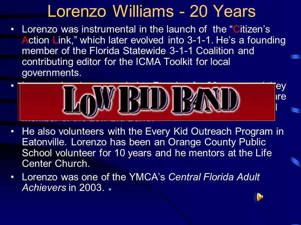 Lorenzo was born in Leesburg, graduated from Leesburg High School and Florida A&M. He moved to Orlando in 1981. He was hired in 1992 as a Fiscal Offic