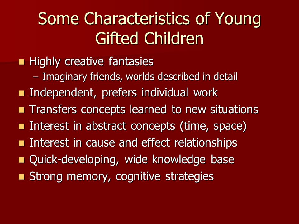 Specific Populations of Gifted Children Gifted/LD Children Gifted/LD Children –Twice Exceptional –Giftedness masking LD –Biggest problem is assessment –Success found in programs that emphasize talents and development of compensatory skills; students tend to behave more like gifted students and focus less on disability
