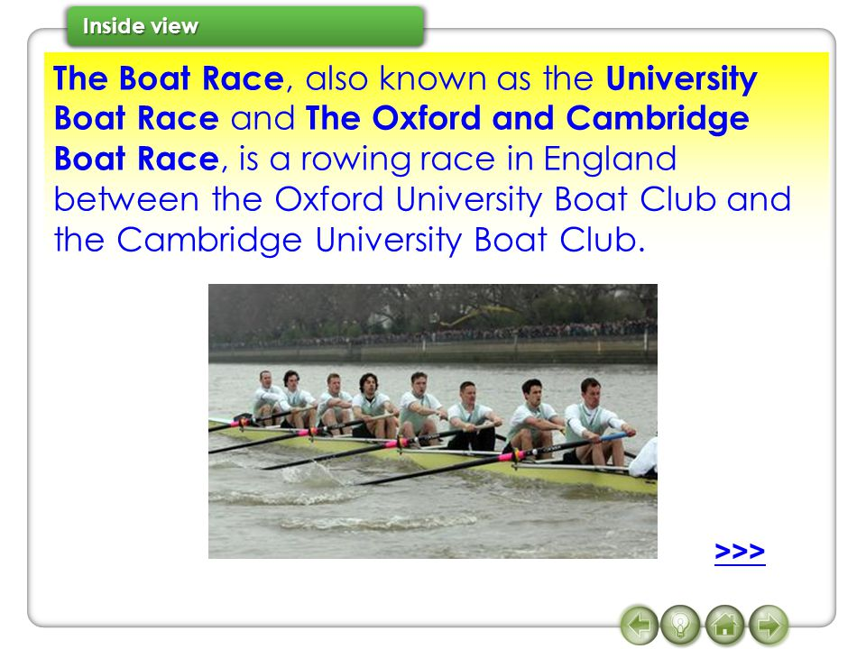 The Boat Race, also known as the University Boat Race and The Oxford and Cambridge Boat Race, is a rowing race in England between the Oxford University Boat Club and the Cambridge University Boat Club.