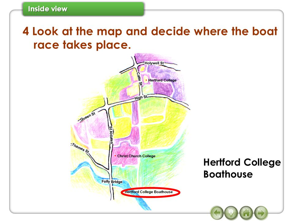 4 Look at the map and decide where the boat race takes place. Hertford College Boathouse