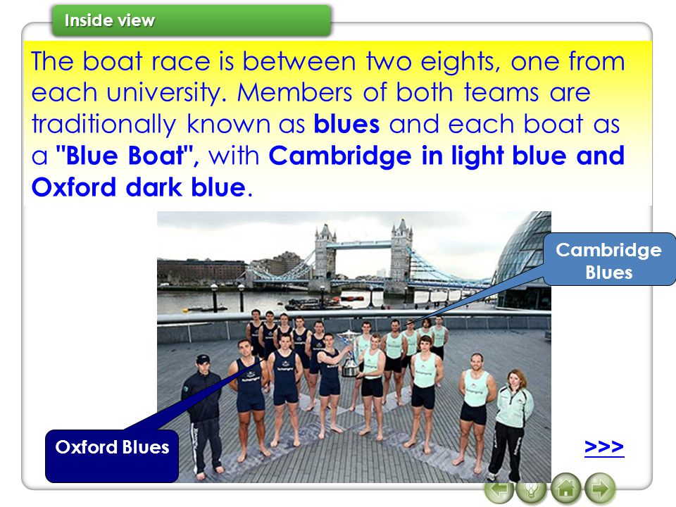 The boat race is between two eights, one from each university.