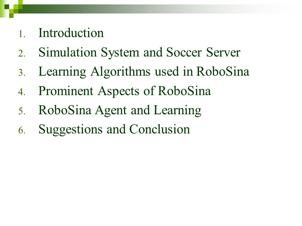 1.Introduction 2. Simulation System and Soccer Server 3.