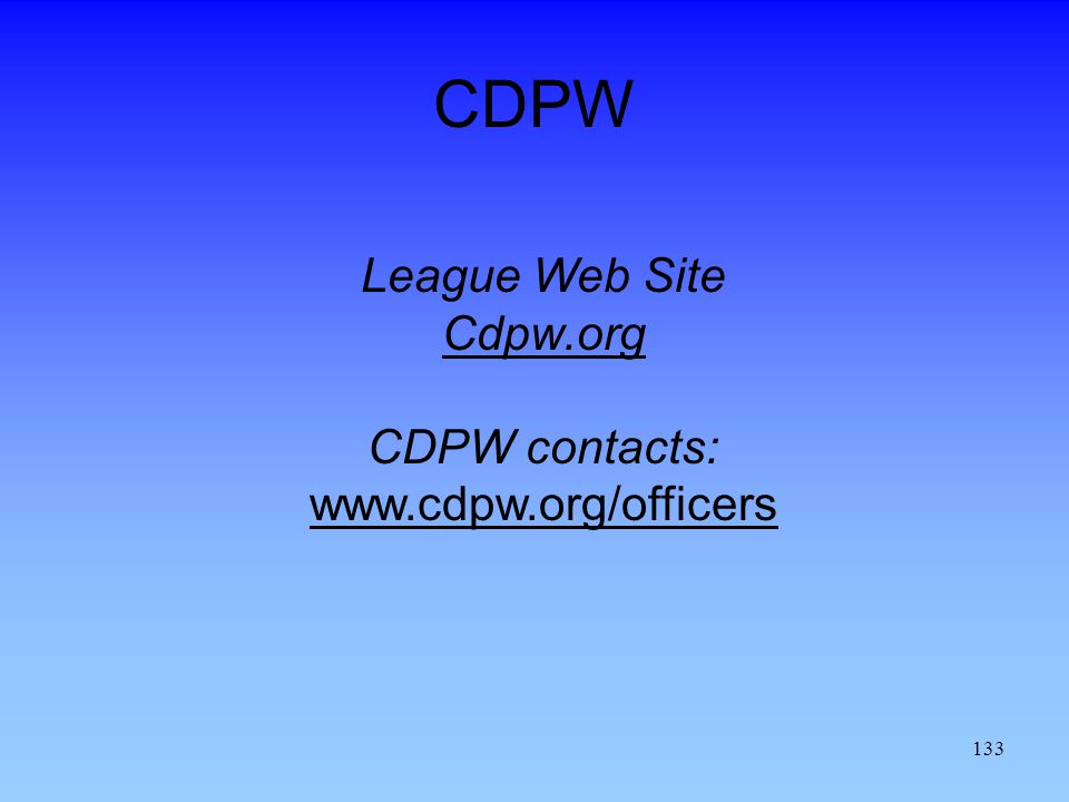 133 CDPW League Web Site Cdpw.org CDPW contacts: www.cdpw.org/officers