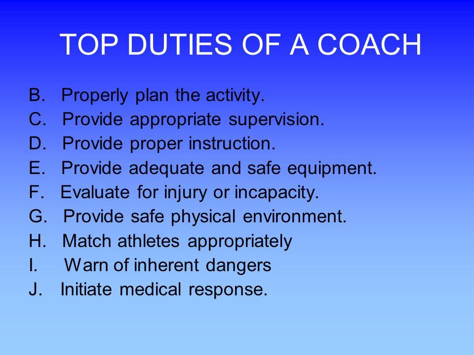 TOP DUTIES OF A COACH B.Properly plan the activity.