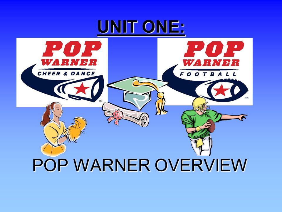 UNIT ONE: POP WARNER OVERVIEW