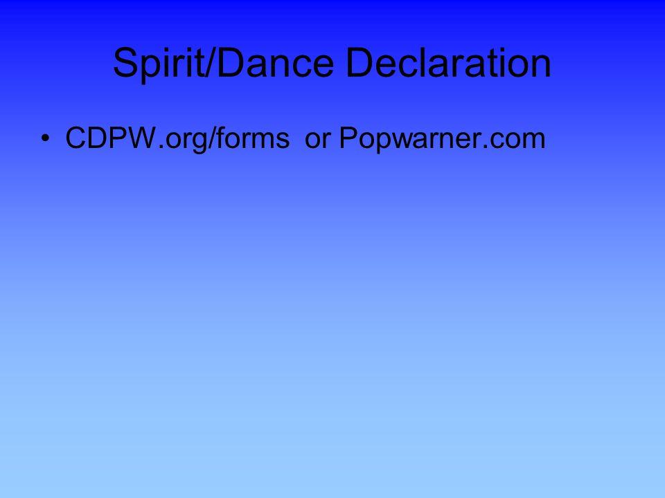 Spirit/Dance Declaration CDPW.org/forms or Popwarner.com