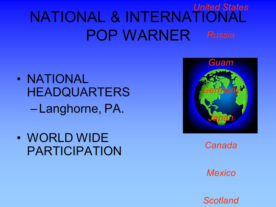 NATIONAL & INTERNATIONAL POP WARNER NATIONAL HEADQUARTERS –Langhorne, PA.