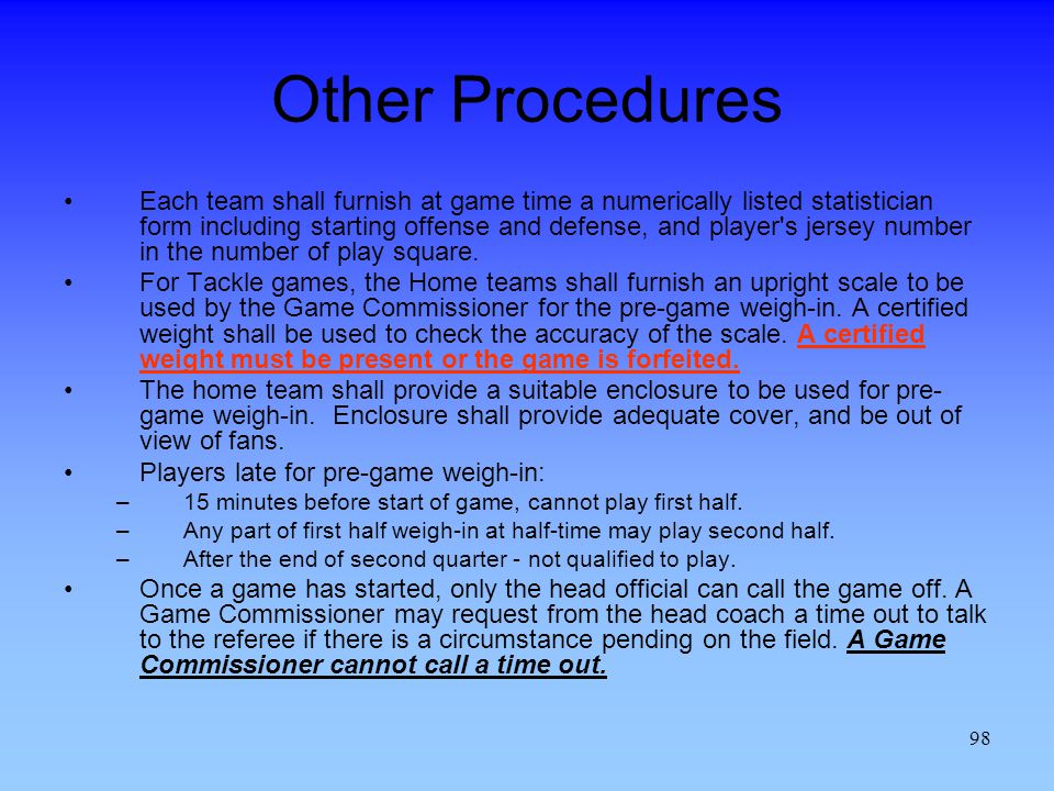98 Other Procedures Each team shall furnish at game time a numerically listed statistician form including starting offense and defense, and player s jersey number in the number of play square.