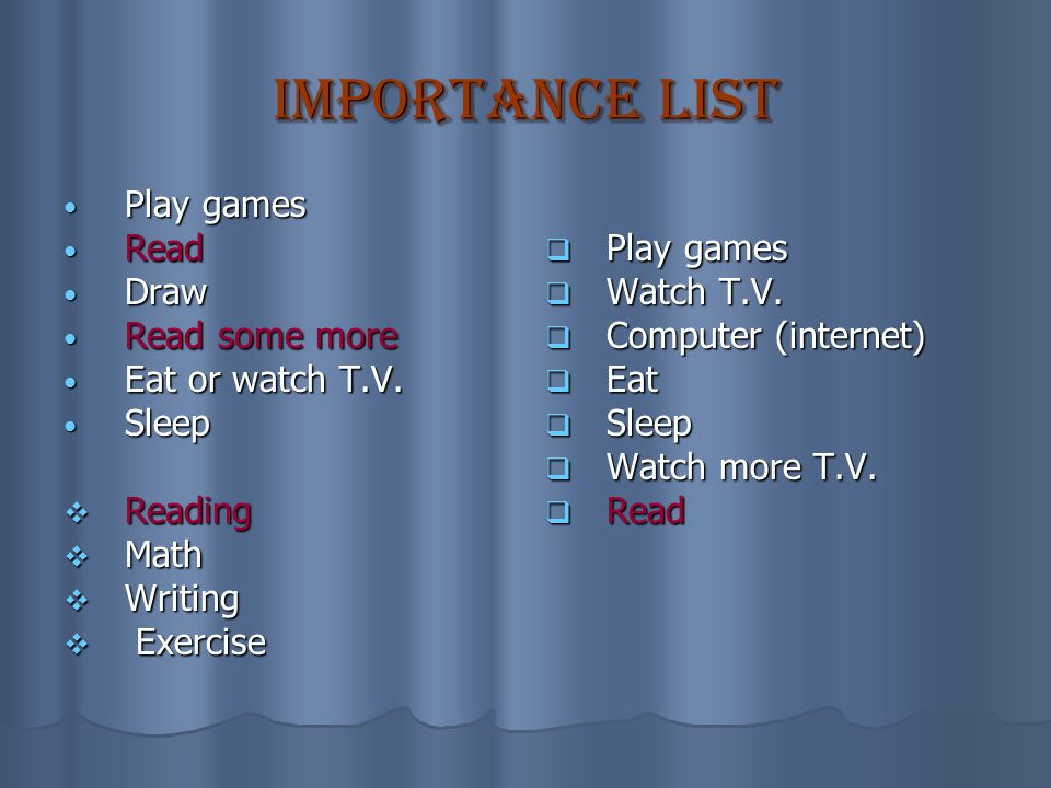 Give a list of things you like in order of their importance for you including reading.