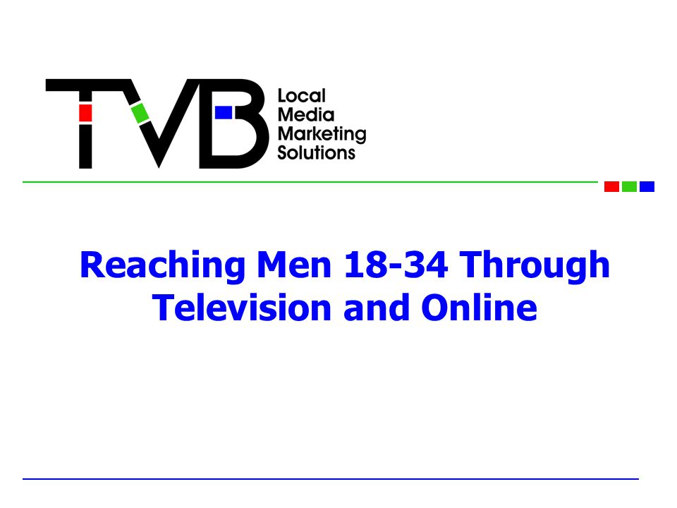 Men 18-34 consider TV a better advertising medium 2 Source: Maxim, Man Study conducted by Hall & Partners, as cited in press release, June 18, 2007 Most Effective Media for Advertising to Men according to US Male Consumers, 2007 (% of respondents) Note: ages 18-34