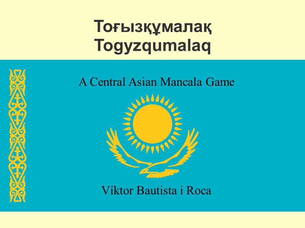 Тоғызқұмалақ Togyzqumalaq A Central Asian Mancala Game Víktor Bautista i Roca