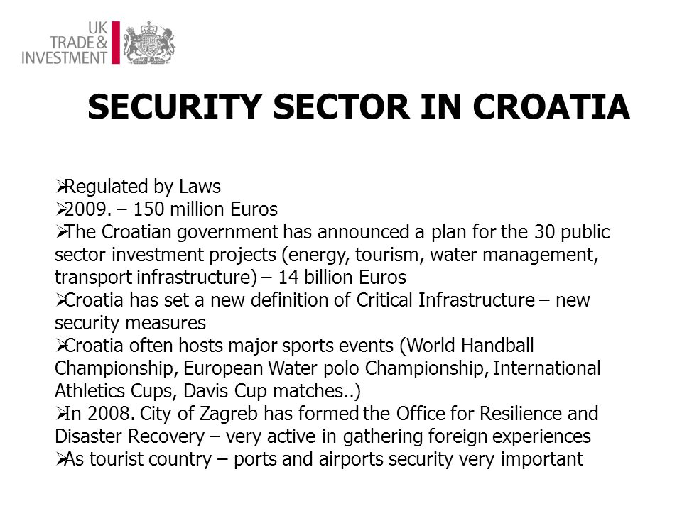SECURITY SECTOR IN CROATIA Regulated by Laws 2009.