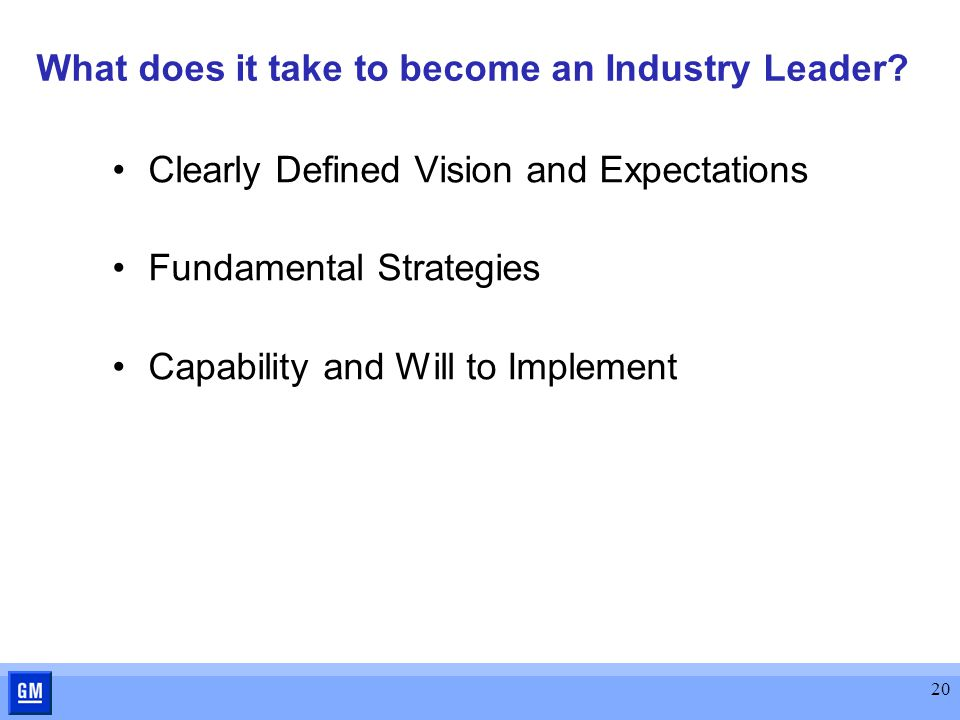 20 What does it take to become an Industry Leader.