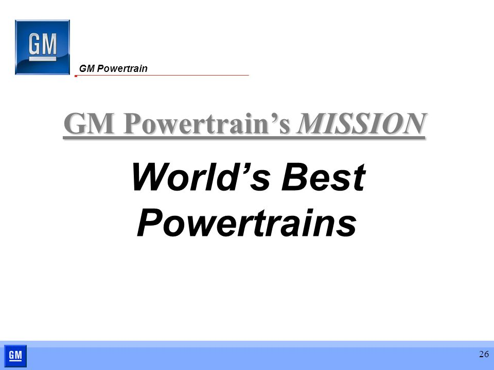 26 Worlds Best Powertrains GM Powertrains MISSION GM Powertrain