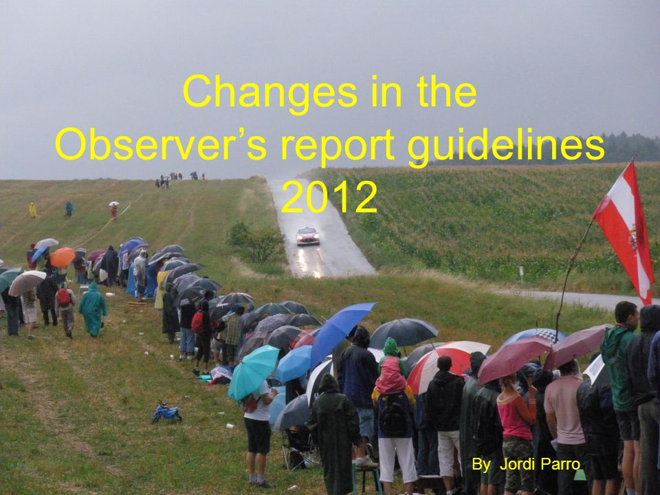 Changes in the Observers report guidelines 2012 By Jordi Parro