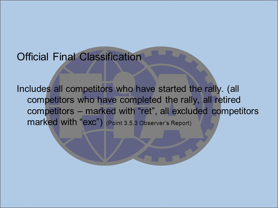 Official Final Classification Includes all competitors who have started the rally. (all competitors who have completed the rally, all retired competit