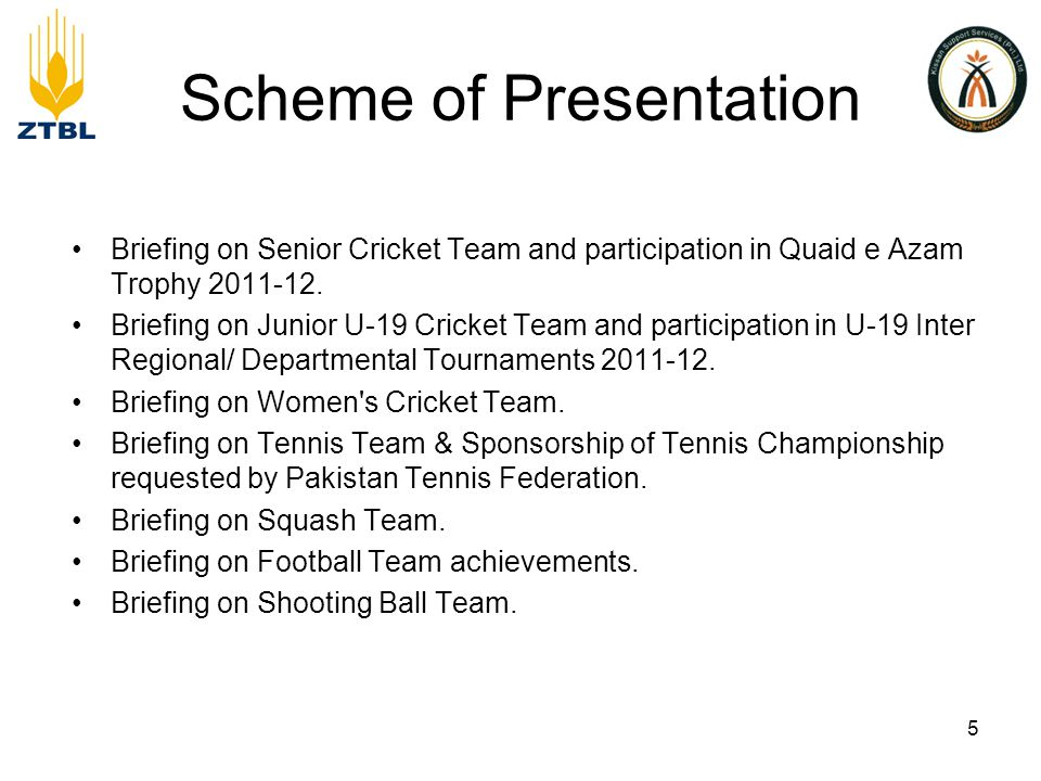 Scheme of Presentation Briefing on Senior Cricket Team and participation in Quaid e Azam Trophy 2011-12.