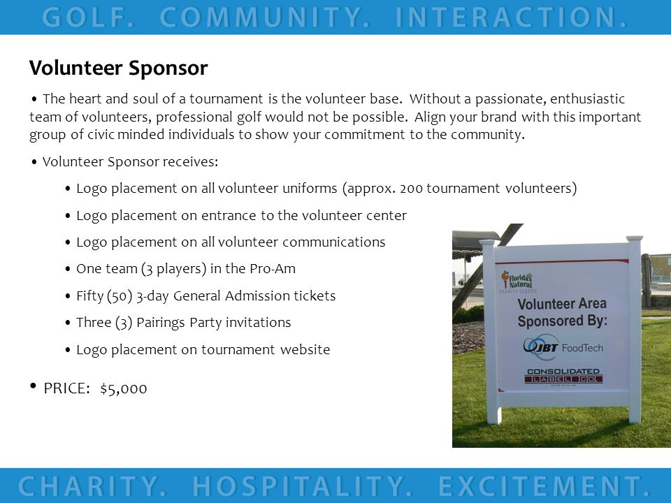 Volunteer Sponsor The heart and soul of a tournament is the volunteer base.