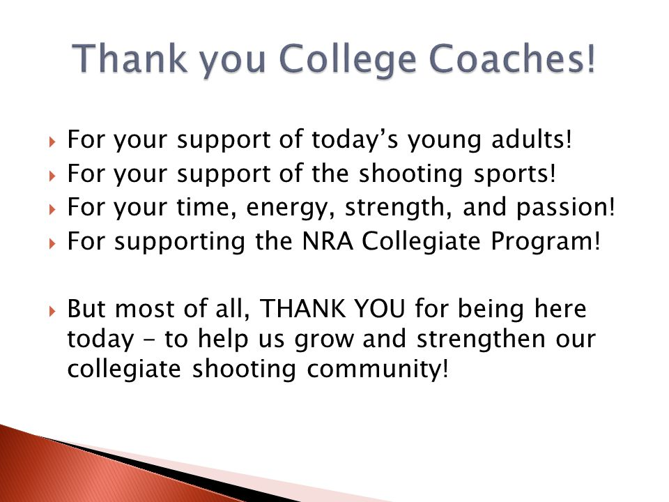 For your support of todays young adults! For your support of the shooting sports! For your time, energy, strength, and passion! For supporting the NRA