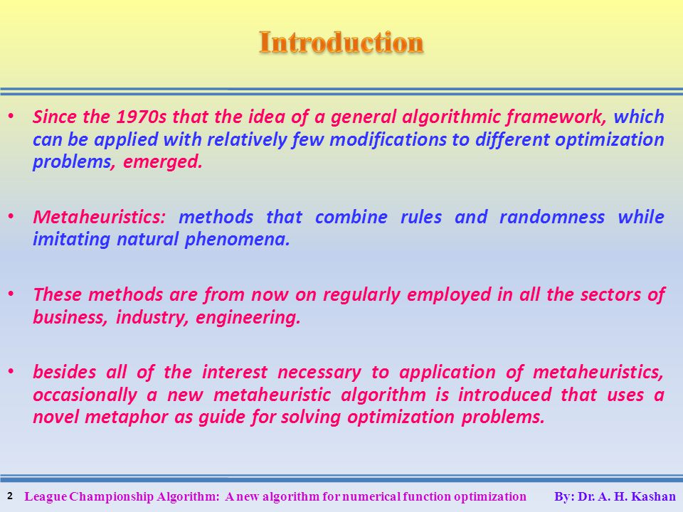 Since the 1970s that the idea of a general algorithmic framework, which can be applied with relatively few modifications to different optimization pro