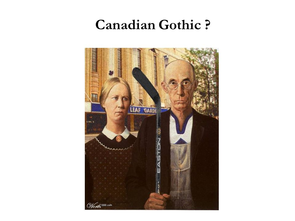 Canadian Gothic