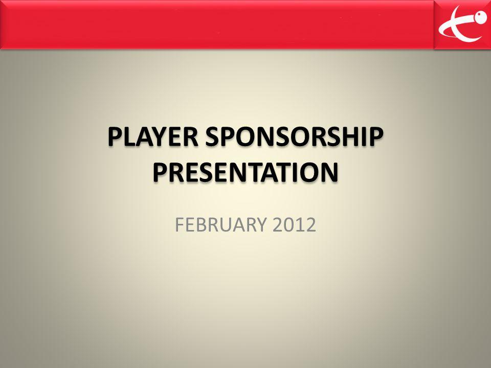 PLAYER SPONSORSHIP PRESENTATION FEBRUARY 2012