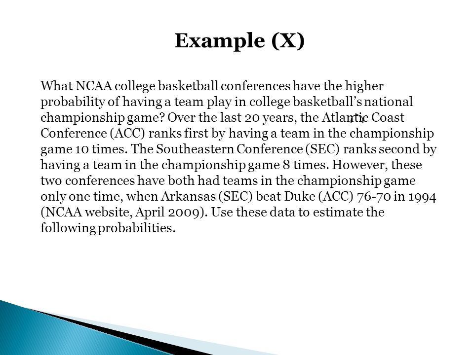 Example (X) What NCAA college basketball conferences have the higher probability of having a team play in college basketballs national championship ga