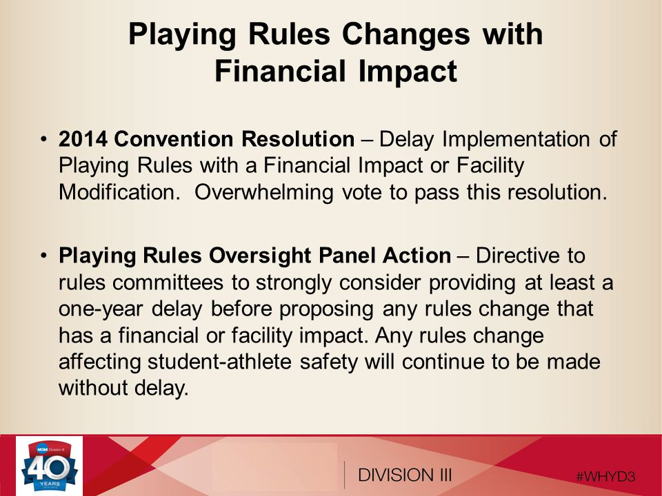 Playing Rules Changes with Financial Impact 2014 Convention Resolution – Delay Implementation of Playing Rules with a Financial Impact or Facility Modification.
