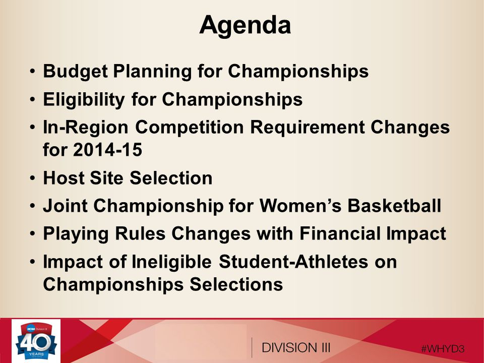 Budget Planning DIII Championships By the Numbers: –75 percent of Division III budget allocated to championships.
