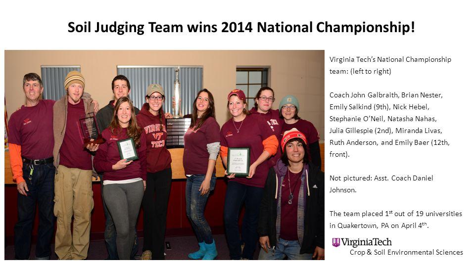 Crop & Soil Environmental Sciences Soil Judging Team wins 2014 National Championship! Virginia Techs National Championship team: (left to right) Coach