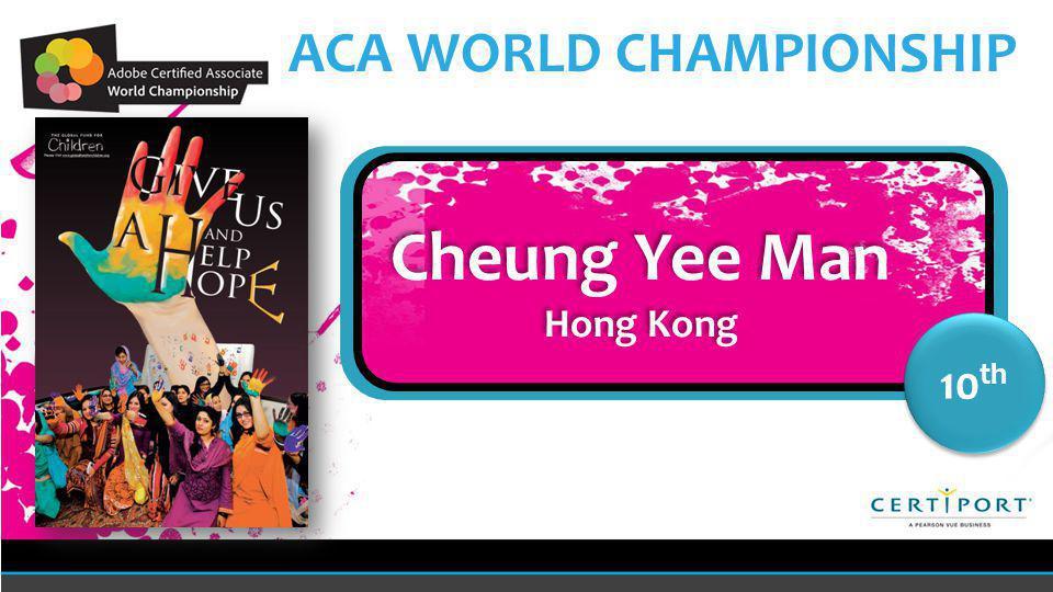Name COUNTRY 10 th Cheung Yee Man Hong Kong Cheung Yee Man Hong Kong