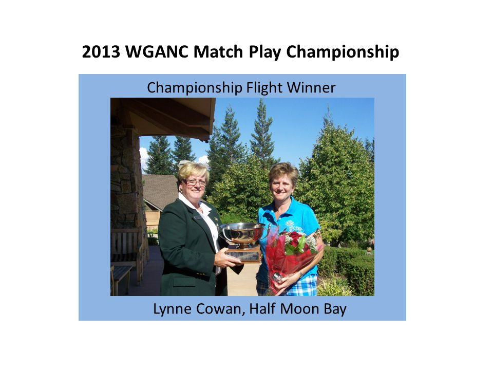 2013 WGANC Match Play Championship Championship Flight Winner Lynne Cowan, Half Moon Bay