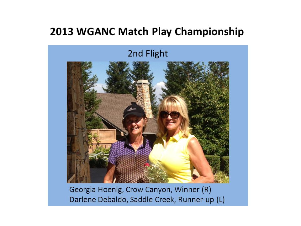 2013 WGANC Match Play Championship 2nd Flight Georgia Hoenig, Crow Canyon, Winner (R) Darlene Debaldo, Saddle Creek, Runner-up (L)