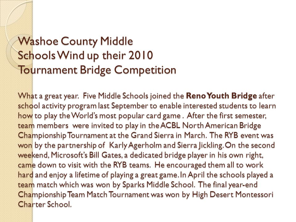 Washoe County Middle Schools Wind up their 2010 Tournament Bridge Competition What a great year.