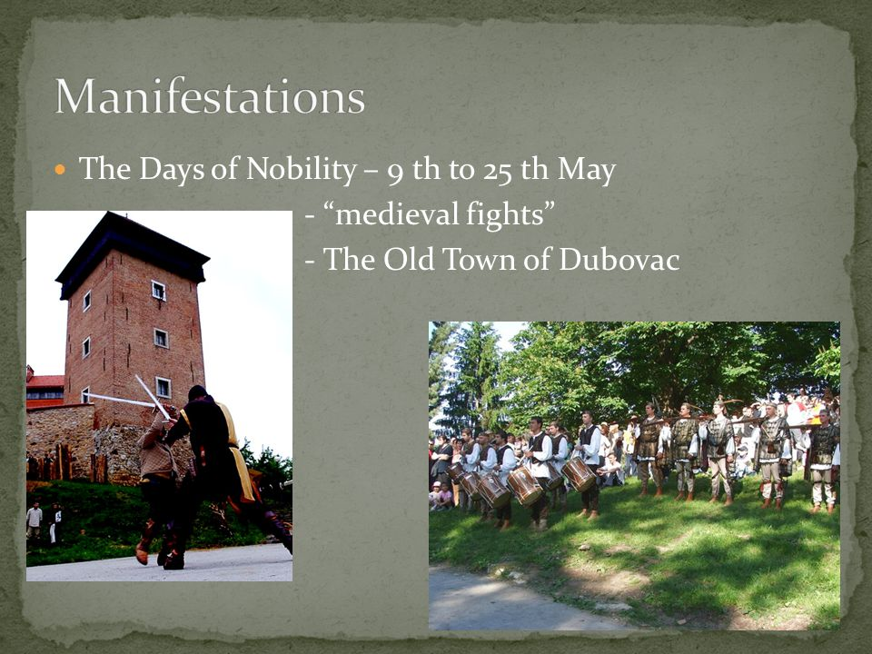 The Days of Nobility – 9 th to 25 th May - medieval fights - The Old Town of Dubovac