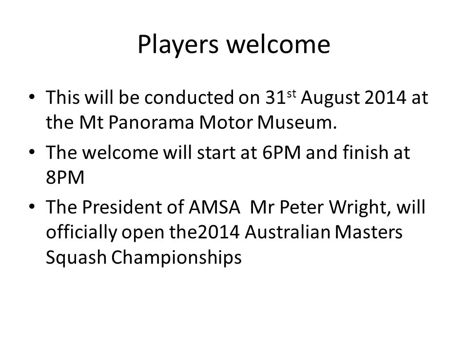 Players welcome This will be conducted on 31 st August 2014 at the Mt Panorama Motor Museum.