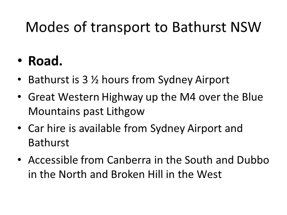 Modes of transport to Bathurst NSW Road.